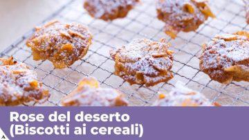 ROSE-DEL-DESERTO-BISCOTTI-AI-CEREALI-Ricetta-facile-attachment