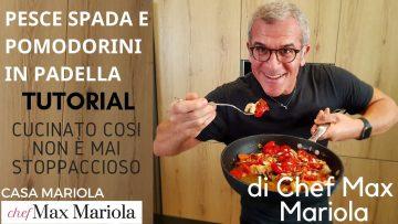 RICETTA-PESCE-SPADA-IN-PADELLA-CON-POMODORINI-TUTORIAL-la-video-ricetta-di-Chef-Max-Mariola-attachment