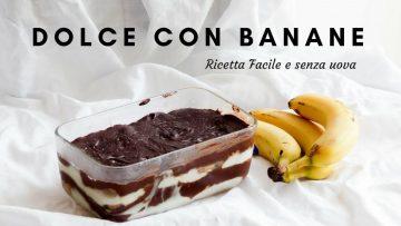 DOLCE-CON-BANANE-e-CIOCCOLATO-Ricetta-facile-senza-uova-TORTA-SENZA-COTTURA-RICETTE-DI-GABRI-attachment