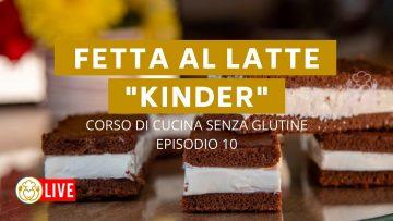 FETTA-al-LATTE-Kinder-Corso-di-Cucina-Senza-Glutine-in-diretta-Ep.10-VivoGlutenFree-attachment