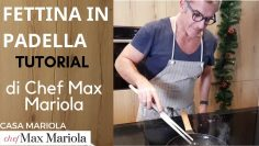 FETTINA-IN-PADELLA.-SUCCULENTE-.-COME-SI-FA-TUTORIAL-la-video-ricetta-di-Chef-Max-Mariola-attachment