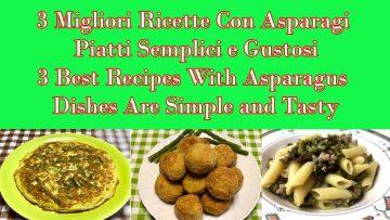 3-Migliori-Ricette-Con-Asparagi-Piatti-Semplici-e-Gustosi-3-Best-Recipes-With-Asparagus-attachment