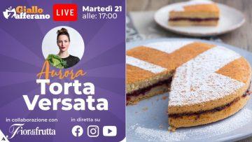 DIRETTA-LIVE-Prepariamo-con-AURORA-la-TORTA-VERSATA-attachment