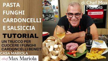 PASTA-CON-FUNGHI-CARDONCELLI-E-SALSICCIA-ricetta-facile-da-CasaMariola-attachment